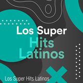 Los Súper Hits Latinos de Various Artists