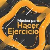 Música Para Hacer Ejercicio by Various Artists
