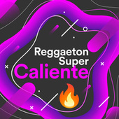 Reggaeton Súper Caliente �� by Various Artists
