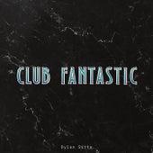 Club Fantastic by Dylan Sitts