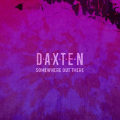 Somewhere Out There by Daxten