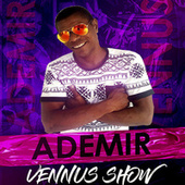 Ademir Vennus Show de Ademir Vennus Show