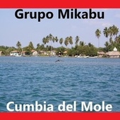 Cumbia del Mole de Grupo Mikabu