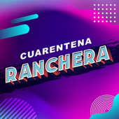 Cuarentena Ranchera de Various Artists