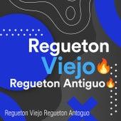 Regueton Viejo �� Regueton Antiguo �� de Various Artists