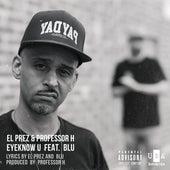 EyeKnow U (feat. Blu) by El Prez
