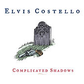 Complicated Shadows by Elvis Costello