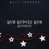 Run Rudolf Run (Acoustic) de Matt Johnson