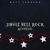Jingle Bell Rock (Acoustic) de Matt Johnson