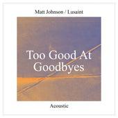 Too Good At Goodbyes (Acoustic) de Matt Johnson