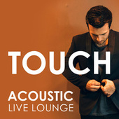 Touch (Acoustic Live Lounge) de Matt Johnson