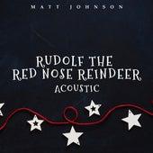 Rudolf the Red Nose Reindeer (Acoustic) de Matt Johnson