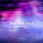 Pop and Jazz by Various Artists