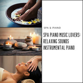SPA Piano Music Lovers: Relaxing Sounds, Instrumental Piano de S.P.A