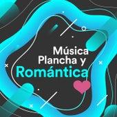 Música Plancha y Romántica ❤️ by Various Artists