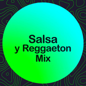 Salsa y Reggaeton Mix by Various Artists