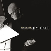 Hallmarks: The Best Of Jim Hall (1971-2000) by Jim Hall