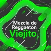 Mezcla de Reggaeton Viejito de Various Artists