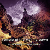 Temple Of The Melting Dawn by Steve Roach