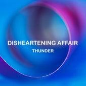 Disheartening Affair di Thunder