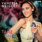 Tanz, Tanz, Tanz by Vanessa Neigert