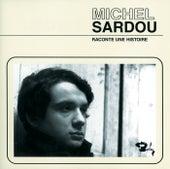 Raconte Une Histoire de Michel Sardou
