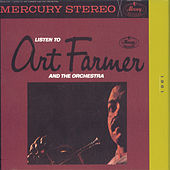 Listen To Art Farmer And The Orchestra by Art Farmer