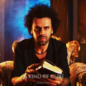 A Kind of Cure by Albert Eno