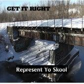 Represent Yo Skool von Get It Right