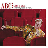 The Look Of Love - The Very Best Of ABC by ABC
