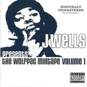 The Wolfpac Mixtape, Vol. 1 (2021 Remastered) by J. Wells