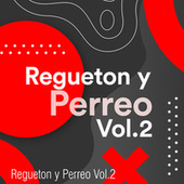 Regueton y Perreo Vol.2 de Various Artists