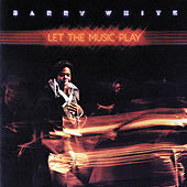 Let The Music Play de Barry White