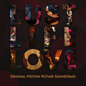 Lust Life Love (Original Motion Picture Soundtrack) von Various Artists