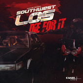 Die for It by Southwest Los