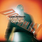 Double Dealin' by Lucky Peterson