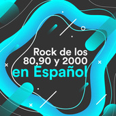 Rock de los 80, 90 y 2000 en Español by Various Artists