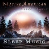 Sleep Music: Native American Flute and Thunderstorm Sounds For Sleep, Deep Sleep Aid and Background Sleeping Music by Native American Flute