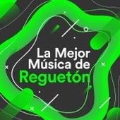 La Mejor Música de Reguetón von Various Artists