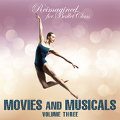 Reimagined for Ballet Class: Movies and Musicals, Vol. 3 by Andrew Holdsworth