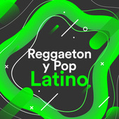Reggaeton y Pop Latino by Various Artists