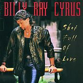 Shot Full Of Love by Billy Ray Cyrus