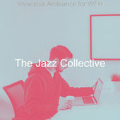 Vivacious Ambiance for WFH de LA Jazz Collective