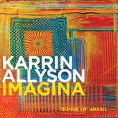 Imagina: Songs Of Brasil by Karrin Allyson
