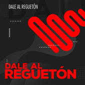 Dale al Regueton de Various Artists