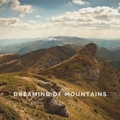 Dreaming of Mountains by Deep Sleep Meditation