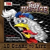 18 Gears to Life by Tony Justice