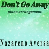 Don't Go Away (Piano Arrangement) de Nazareno Aversa