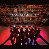 SKA=ALMIGHTY by Tokyo Ska Paradise Orchestra