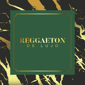 Reggaeton de Lujo de Various Artists